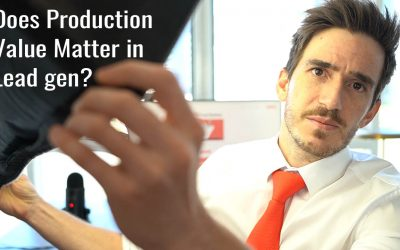 Does production value matter in lead gen?