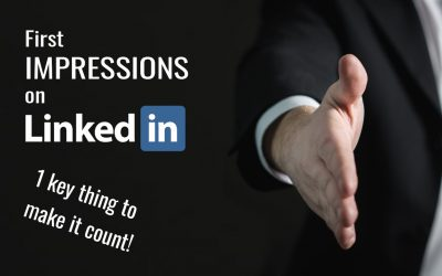 First impressions matter on LinkedIn (how to make it count)